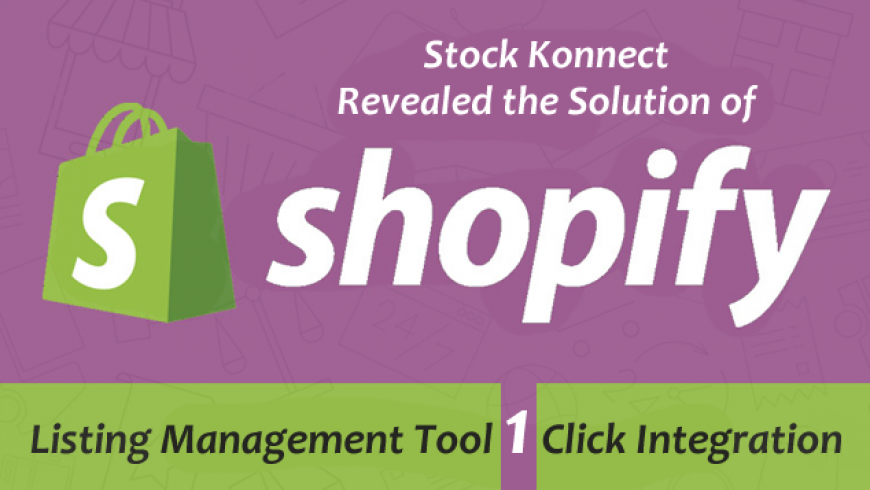 Stock Konnect Revealed the Solution of Shopify Listing Management